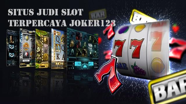 Situs judi slot Terpercaya Joker123